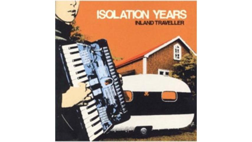 Isolation Years - Inland Traveler
