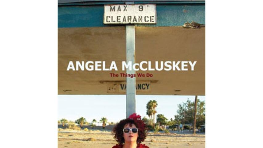 Angela McCluskey - The Things We Do