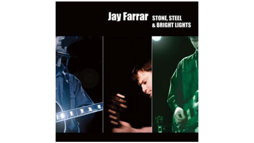 Jay Farrar - Stone, Steel & Bright Lights