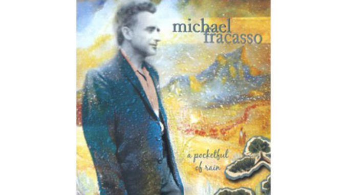 Michael Fracasso - A Pocketful of Rain