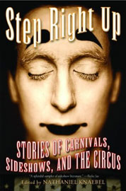 Step Right Up: Stories of Carnivals, Sideshows...