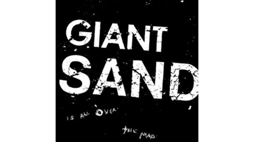 Giant Sand - It's All Over...the Map