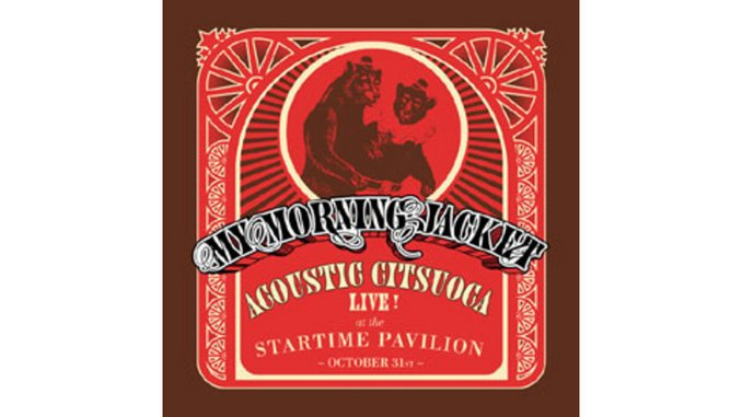 My Morning Jacket - Acoustic Citsuoca