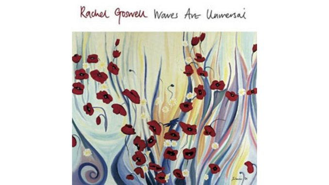 Rachel Goswell - Waves Are Universal