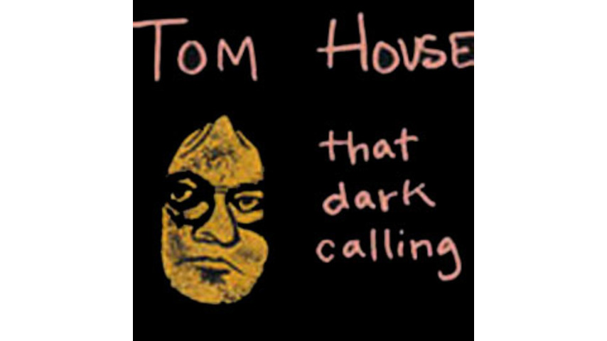 Tom House - That Dark Calling