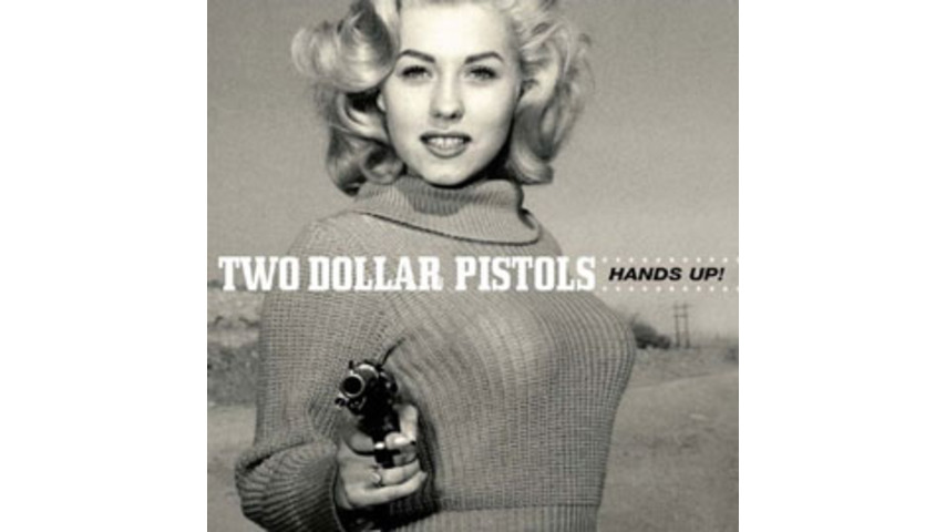Two Dollar Pistols - Hands Up!