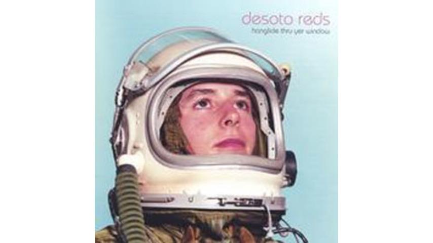 Desoto Reds - Hanglide Thru Yer Window