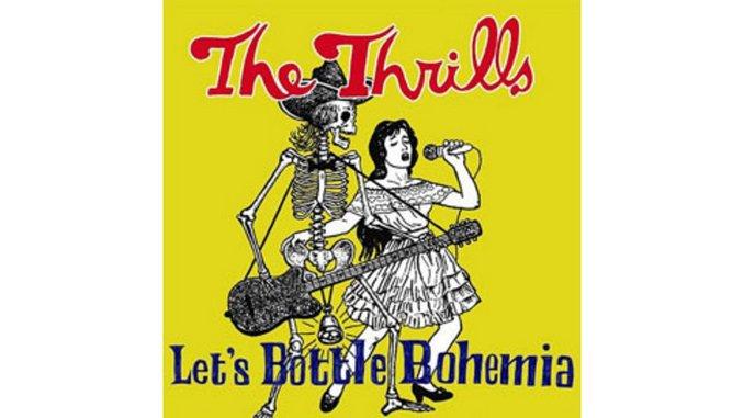 The Thrills - Let's Bottle Bohemia