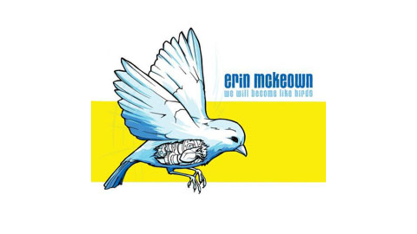 Erin Mckeown - We Will Become Like Birds