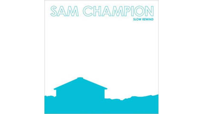 Sam Champion - Slow Rewind