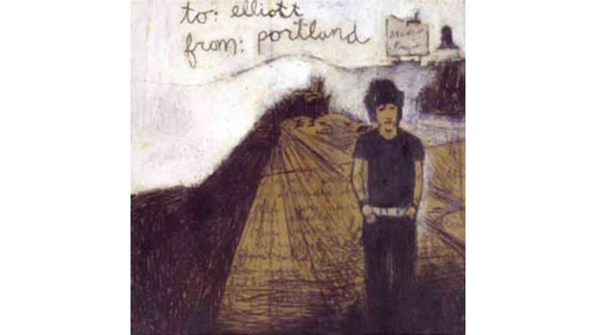 Elliott Smith: Various Artists - To: Elliott From: Portland