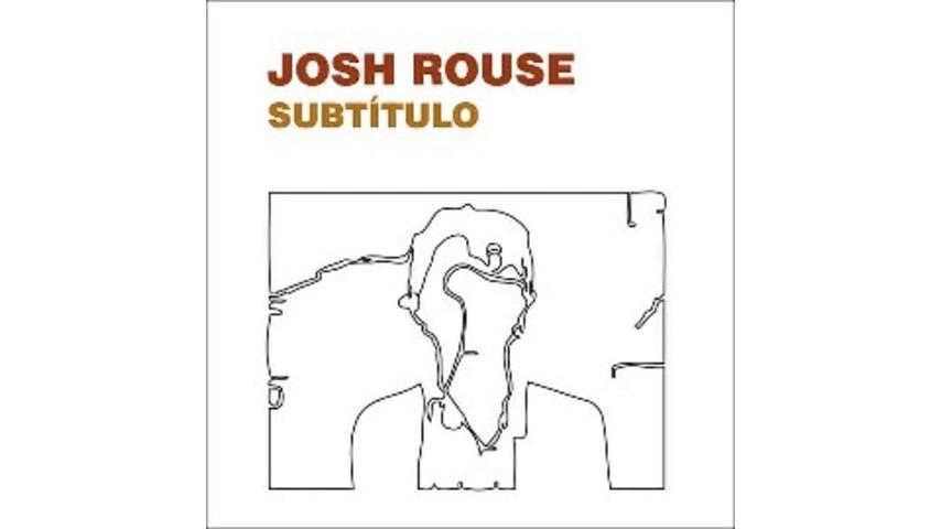 Josh Rouse - Subtítulo