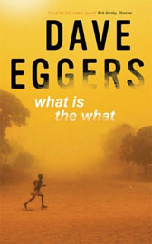 Dave Eggers — What Is The What?