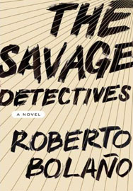 Roberto Bolaño - The Savage Detectives