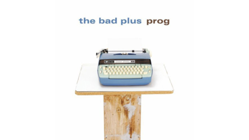 The Bad Plus - Prog