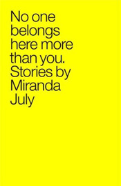 Miranda July: No One Belongs Here...