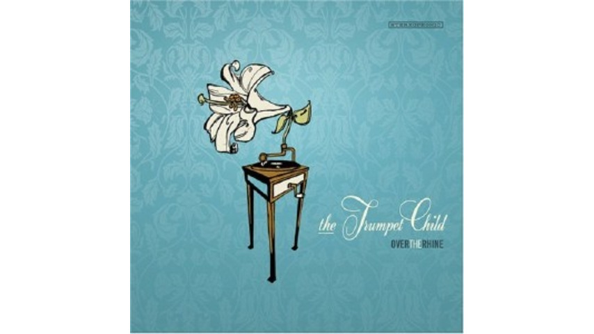 Over the Rhine: The Trumpet Child