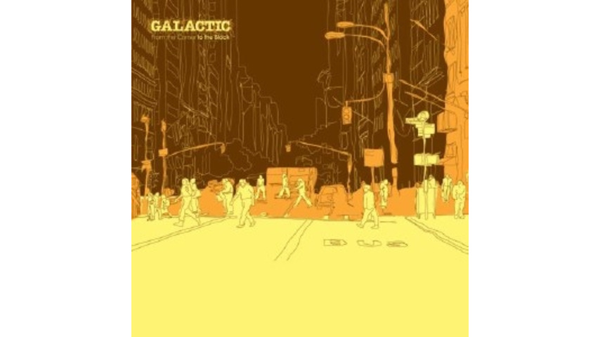 Galactic: From the Corner to the Block