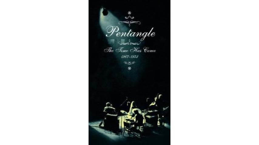 Pentangle: The Time Has Come: 1967-1973