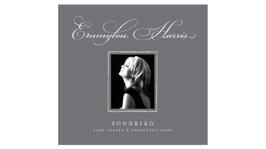Emmylou Harris: Songbird: Rare Tracks and Forgotten Gems