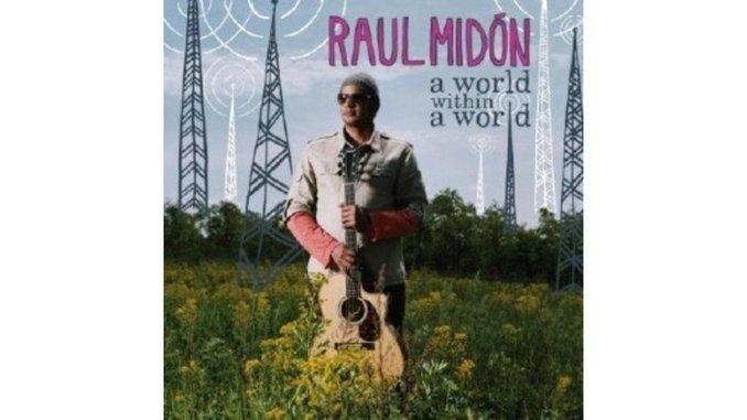 Raul Midón: A World Within a World