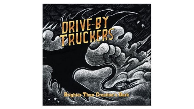 Drive-by Truckers: Brighter Than Creation's Dark
