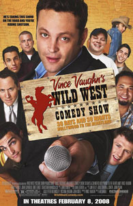 Vince Vaughn's Wild West Comedy Show: 30 Days & 30 Nights, Hollywood to the Heartland
