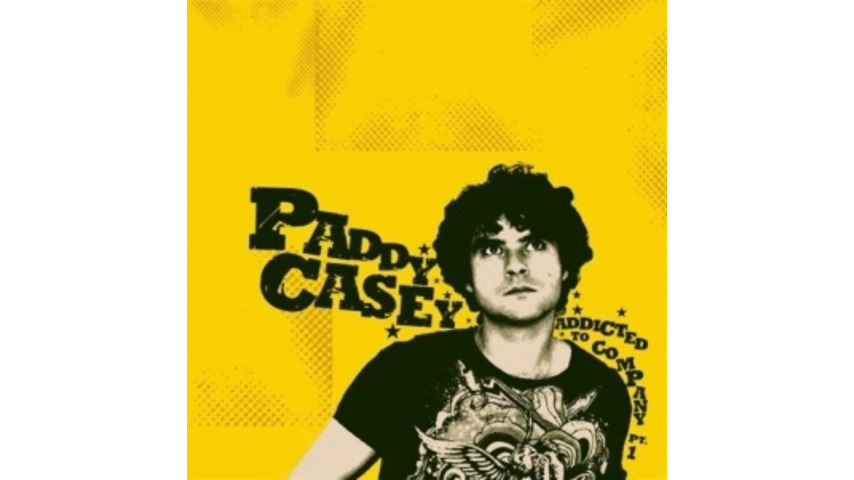 Paddy Casey: <i>Addicted to Company (Part 1)</i>