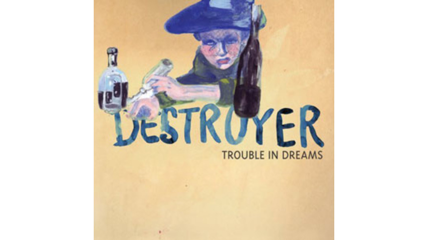 Destroyer: Trouble in Dreams