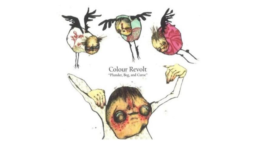 Colour Revolt: Plunder, Beg, and Curse