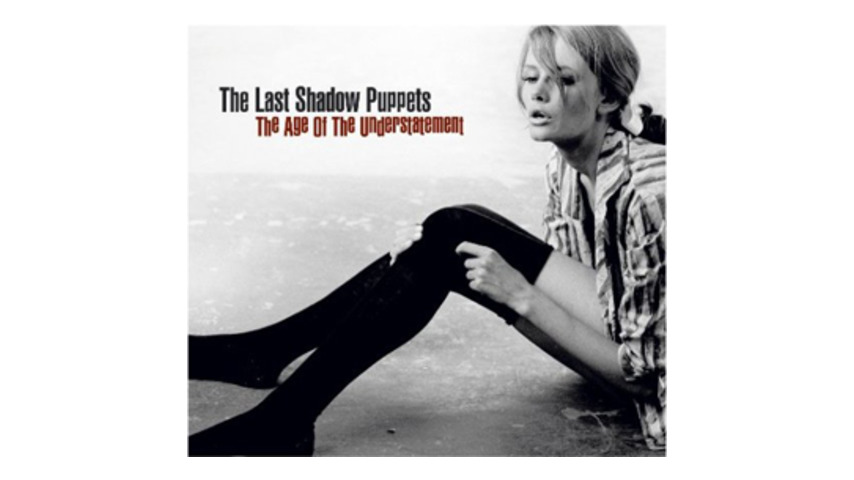 The Last Shadow Puppets: The Age of the Understatement