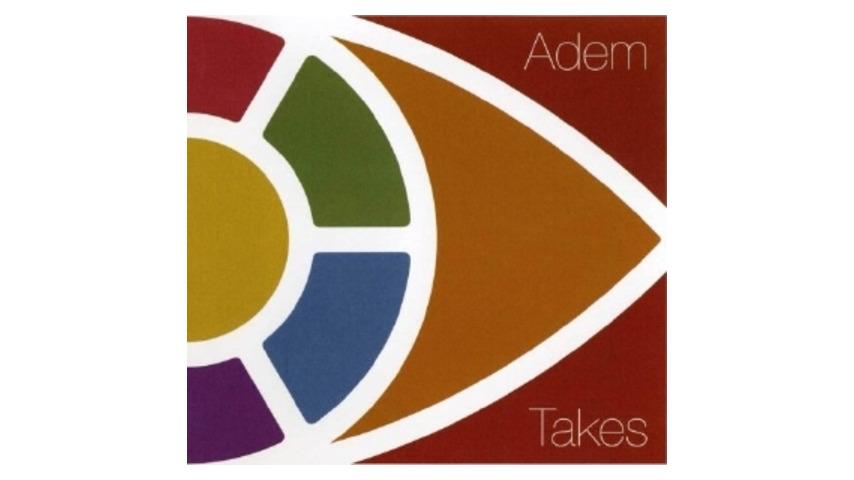 Adem: Takes