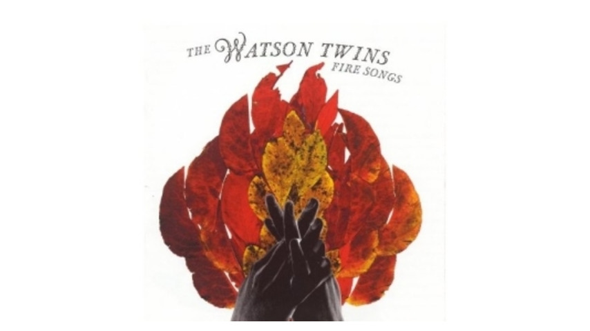 Watson Twins: Fire Songs
