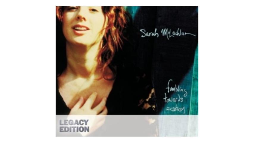 Sarah McLachlan: <em>Fumbling Towards Ecstasy: Legacy Edition</em>
