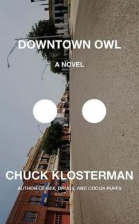 Chuck Klosterman: <i>Downtown Owl</i>