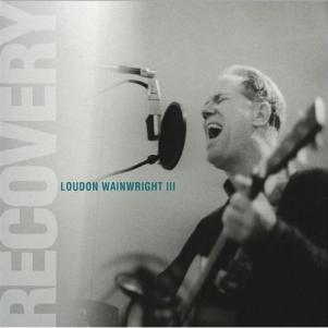 Loudon Wainwright III: <em>Recovery</em>