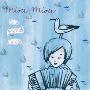 Miou Miou: <em>La La Grand Finale</em>