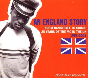 Various Artists: <em>An England Story&#8212;From Dancehall to Grime: 25 Years of the MC in the UK 1983-2008</em>