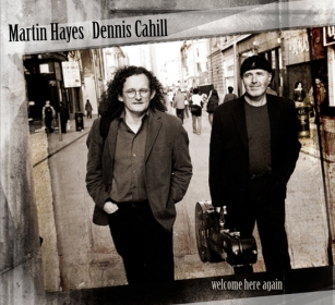 Martin Hayes & Dennis Cahill: <em>Welcome Here Again</em>