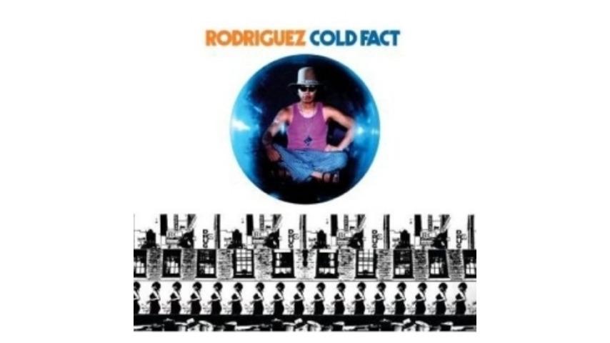 Rodriguez: <em>Cold Fact</em>