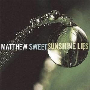 Matthew Sweet: <em>Sunshine Lies</em>