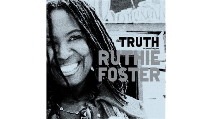 Ruthie Foster: <em>The Truth According to Ruthie Foster</em>