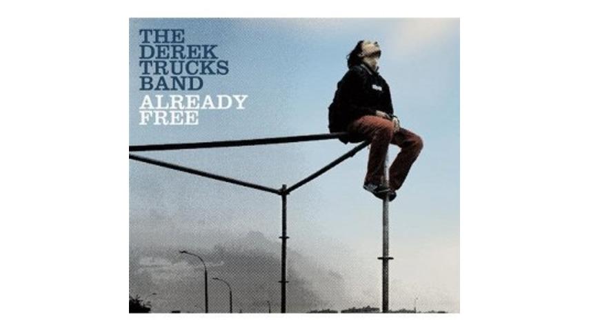 Derek Trucks Band: <em>Already Free</em>