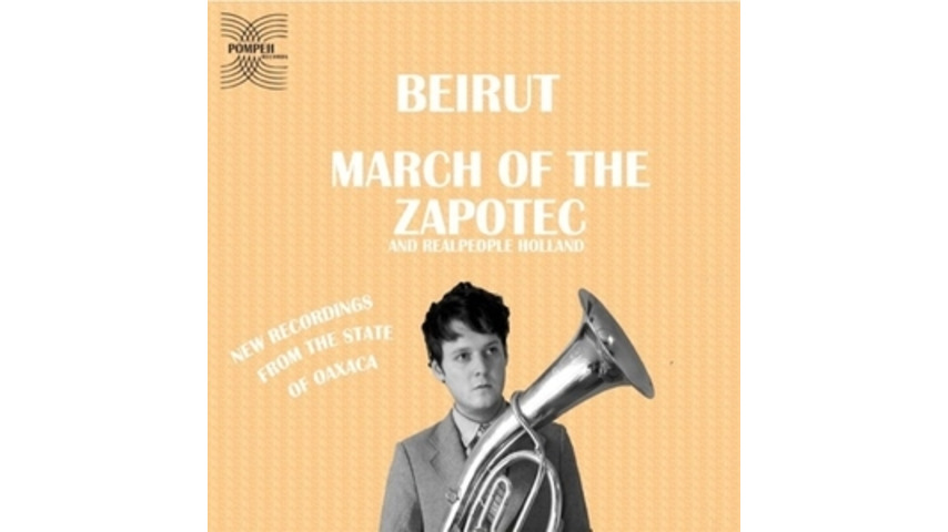 Beirut/Realpeople: <em>March of the Zapotec/Holland</em>