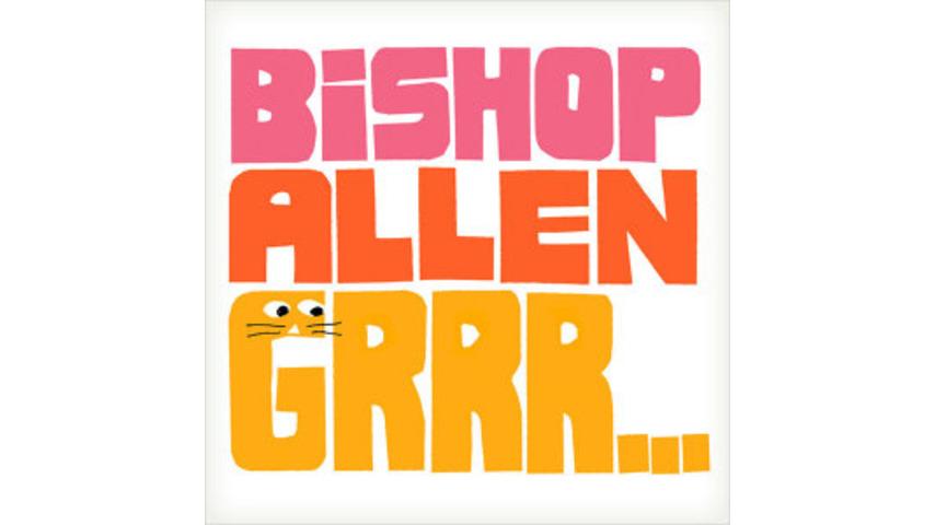 Bishop Allen: <em>Grrr...</em>