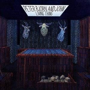 Peter Bjorn and John: <em>Living Thing</em>