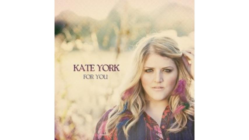 Kate York: <em>For You</em>