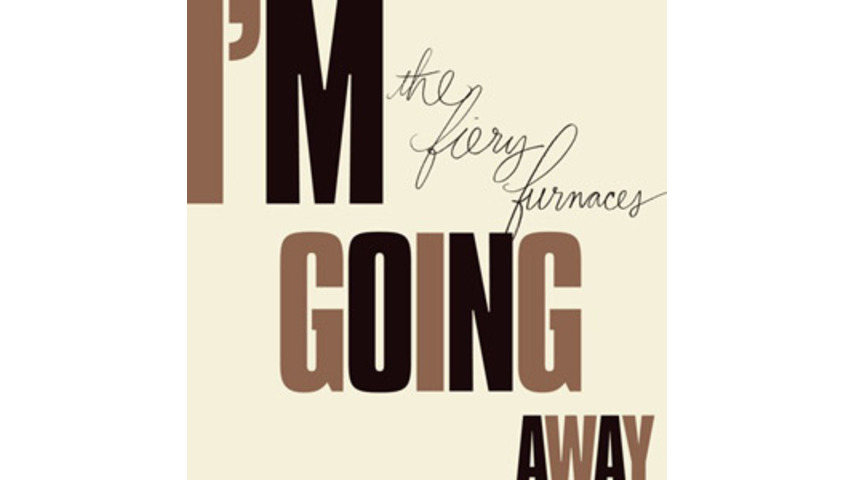 The Fiery Furnaces: <em>I&#8217;m Going Away </em>