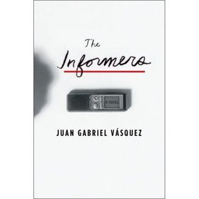 Juan Gabriel Vásquez: <em>The Informers</em> (Translated by Anne McLean)