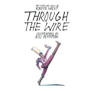 Kanye West: <em>Through the Wire</em>